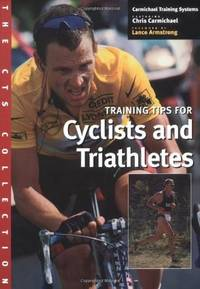 The CTS Collection: Training Tips for Cyclists and Triathletes by  Chris Carmichael - Paperback - from Your Satisfaction Guaranteed and Biblio.co.uk