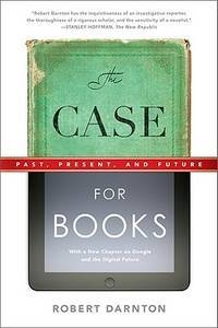 The Case for Books: Past, Present and Future