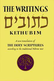 The Writinghs Kethubim: A New Translation of the Holy Scriptures according to the Masoretic Text, 3rd Section