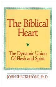 The Biblical Heart: The Dynamic Union of Flesh and Spirit