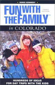 Fun with the Family in Colorado, 3rd: Hundreds of Ideas for Day Trips with the Kids