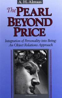 The Pearl Beyond Price: Integration of Personality into Being: An Object Relations Approach...