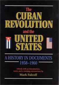 The Cuban Revolution and the United States : A History in Documents 1958-1960