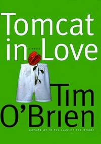 Tomcat in Love by  Tim O'Brien - Signed First Edition - 1998 - from Classic First Editions  (SKU: cfe12858)