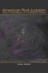 American Post-Judaism: Identity and Renewal in a Postethnic Society