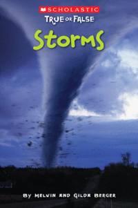Scholastic True or False: Storms by Melvin Berger - Paperback - 2009-09-01 - from Ergodebooks and Biblio.com