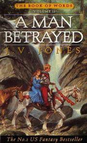 A Man Betrayed (The Book of Words) by J.V. Jones - Paperback - 11/07/1996 - from Greener Books Ltd (SKU: 3880154)