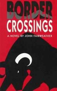Border Crossings: A Novel