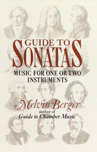 Guide to Sonatas: Music for One or Two Instruments by Melvin Berger - Paperback - 1990-02-02 - from Books Express and Biblio.com