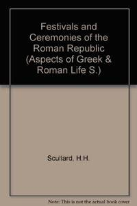 Festivals and Ceremonies Of the Roman Republic
