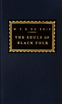 image of The Souls of Black Folk (Everyman's Library Classics & Contemporary Classics)