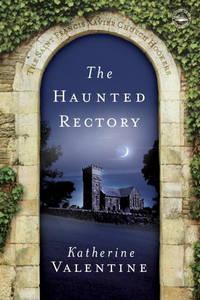 The Haunted Rectory: The Saint Francis Xavier Chu
