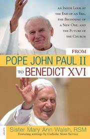 FROM POPE JOHN PAUL II TO BENEDICT XVI  an Inside Look at the End of an Era, the Beginning of a...
