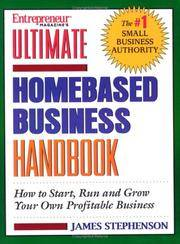 Ultimate Homebased Business Handbook: How to Start,Run and Grow Your Own Profitable Business...