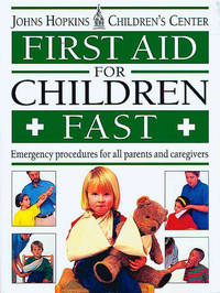 First Aid for Children Fast  Emergency Procedures for All parents and Caregivers