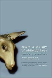 Return to the City of White Donkeys: Poems.