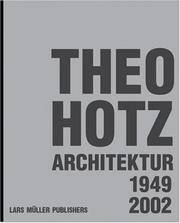 Theo Hotz:. Architecture, 1949-2002