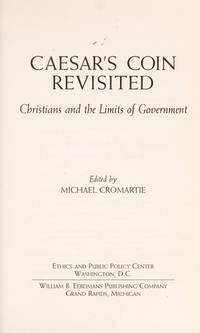 Caesar's Coin Revisited: Christians and the Limits of Government by Michael Cromartie - Paperback - from ShopBookShip and Biblio.com