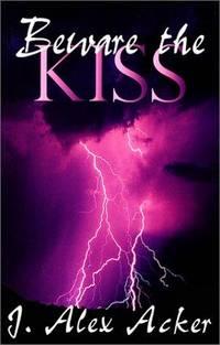 Beware the Kiss