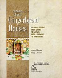 Making Great Gingerbread Houses : Delicious Designs from Cabins to Castles, from Lighthouses to Tree Houses by Morgan  Aaron - Paperback - 1999 - from mompopsbooks (SKU: 013678)