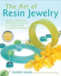 The Art of Resin Jewelry (Dvd Edition): Layering, Casting, and Mixed Media Techniques for...