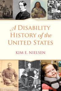 A Disability History of the United States (ReVisioning American History) by Kim E. Nielsen - Hardcover - 2012-10-02 - from Ergodebooks and Biblio.co.uk
