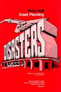 Great Planning Disasters (California Series in Urban Development ; 1)
