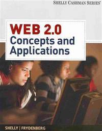 Web 2.0: Concepts and Applications (Web Application Team) by  Mark  Gary B.; Frydenberg - Paperback - 2010-03-03 - from Universal Textbook (SKU: SKU0038100)
