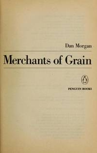 Merchants of Grain by  Dan Morgan - Paperback - reprint,1986 - from Gail Kennon Book-Comber and Biblio.com