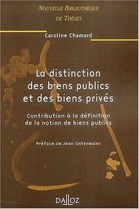 la distinction des biens publics et des biens prives ; contribution a la definition de la notion...