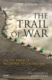 The Trail of War. On the Track of Big Horse in Central Asia.