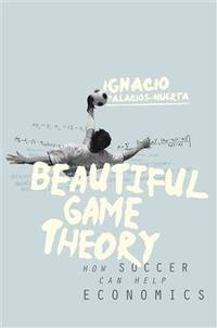 Beautiful Game Theroy: How Soccer Can Help Economics