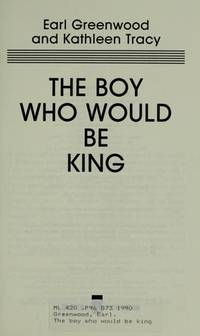 The Boy Who Would Be King: An Intimate Portrait of Elivs Presley by His Cousin