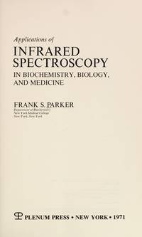 Applications of infrared spectroscopy in biochemistry biology and medicine