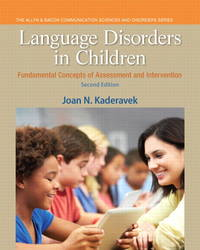 Language Disorders in Children: Fundamental Concepts of Assessment and Intervention (2nd Edition)...