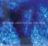 El gran libro de las piscinas / The Pool Book (Spanish, English, German, Dutch, French and...