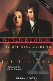 The Truth is Out There - the Official Guide to the X Files