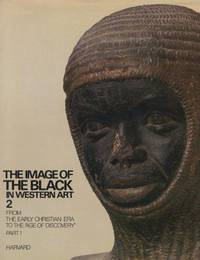 "The Image of the Black in Western Art. Volume II from the Early Christian Era to the ""Age of Discovery"", Part 1 from the Demonic Threat to the Incarnation of Sainthood. by Jean Devisse - Hardcover - No Edition Stated. - 1979 - from art longwood books and Biblio.co.uk"