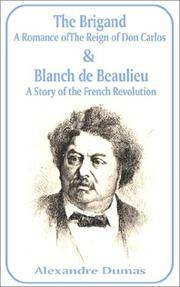 image of Brigand: A Romance of the Reign of Don Carlos & Blanche de Beaulieu:  A Story of the French Revolution, The
