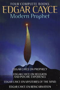 Edgar Cayce  Modern Prophet: Edgar Cayce on Prophecy; Edgar Cayce on  Religion and Psychic Experience; Edgar Cayce on Mysteries of the Mind;  Edgar Cayce on Reincarnation