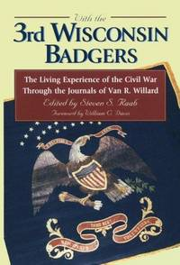 With the 3rd Wisconsin Badgers - The Living Experience of the Civil War Through the Journals of...
