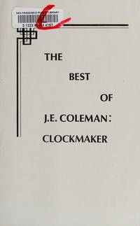 THE BEST OF J. E. COLEMAN: CLOCKMAKER.