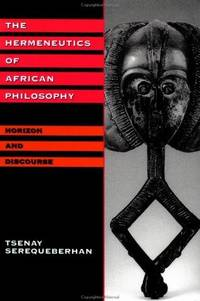 The Hermeneutics of African Philosophy: Horizon and Discourse