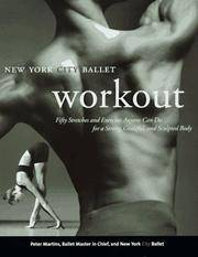 NYC Ballet Workout: Fifty Stretches And Exercises Anyone Can Do For A Strong, Graceful, And...