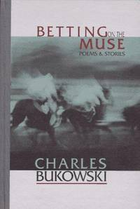 image of Betting on the Muse: Poems and Stories