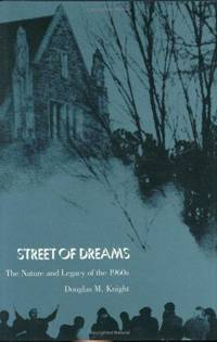 Street of Dreams, the Nature and Legacy of the 1960s