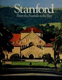 STANFORD: FROM THE FOOTHILLS TO THE BAY