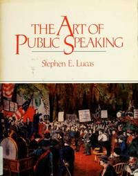 The art of public speaking by Stephen Lucas - 1983-01-01 - from Books Express and Biblio.com