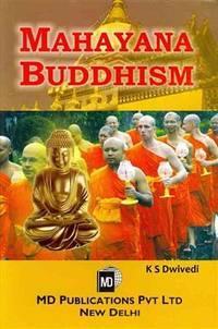 Mahayana Buddhism [Hardcover] [Aug 02, 2010] K S Dwivedi