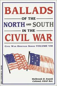 Ballads of the North and South in the Civil War (Civil War Heritage)